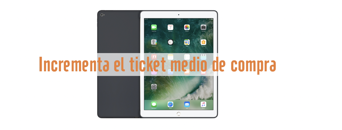 incrementar el ticket medio de compra