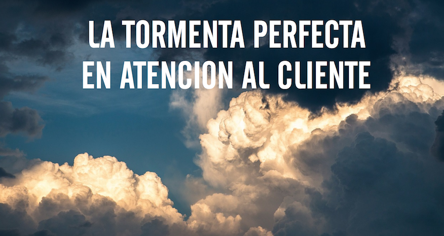 tormenta perfecta atencion al cliente