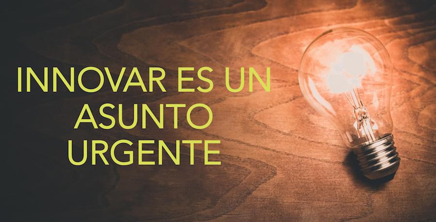innovar es urgente